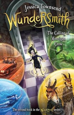 Wundersmith, the calling of Morrigan Crow by Jessica Townsend