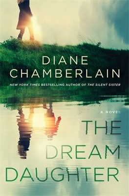 The dream daughter by Diane Chamberlain