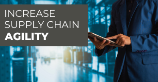 Increase Your Supply Chain Agility