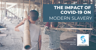 The Impact of COVID-19 on Modern Slavery